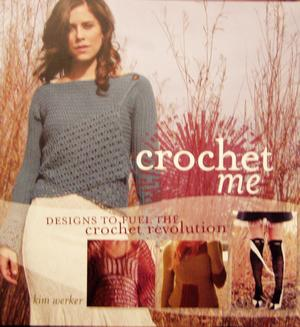 Crochet Me:Designs to fuel the crochet revolution